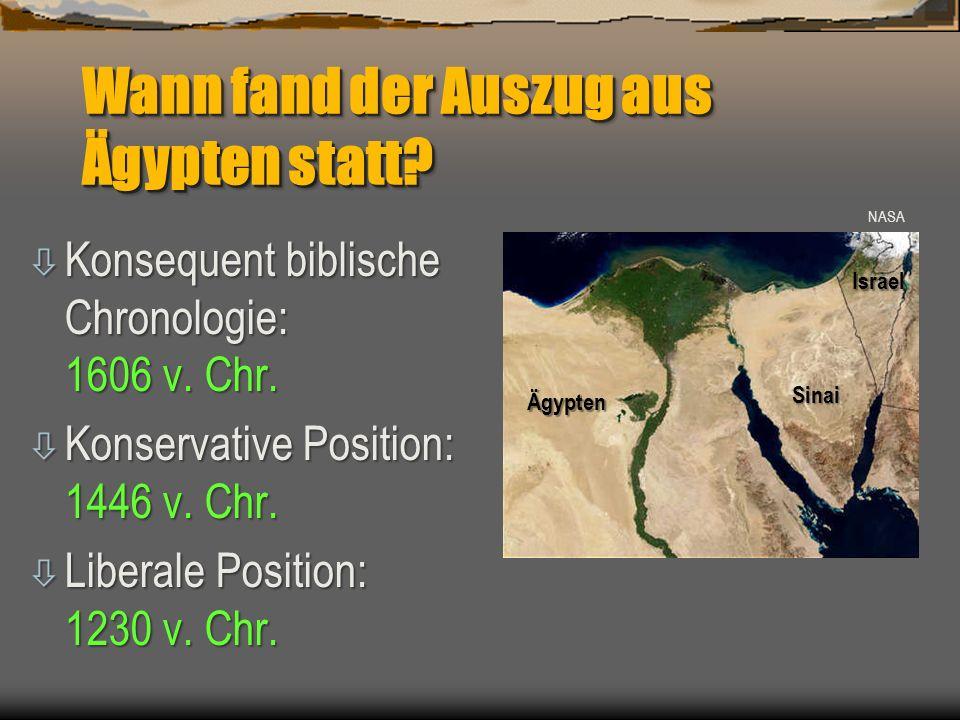Wann fand der Auszug aus Ägypten statt? ò Konsequent biblische Chronologie: 1606 v. Chr. ò Konservative Position: 1446 v. Chr. ò Liberale Position: 12