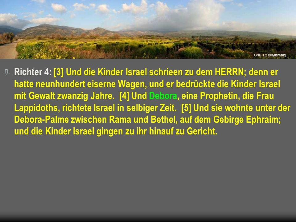 ò Richter 4: [3] Und die Kinder Israel schrieen zu dem HERRN; denn er hatte neunhundert eiserne Wagen, und er bedrückte die Kinder Israel mit Gewalt z