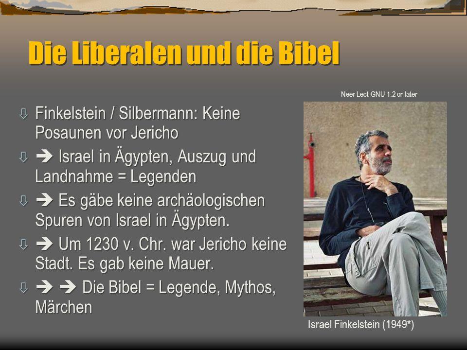 Die Liberalen und die Bibel ò Finkelstein / Silbermann: Keine Posaunen vor Jericho ò  Israel in Ägypten, Auszug und Landnahme = Legenden ò  Es gäbe