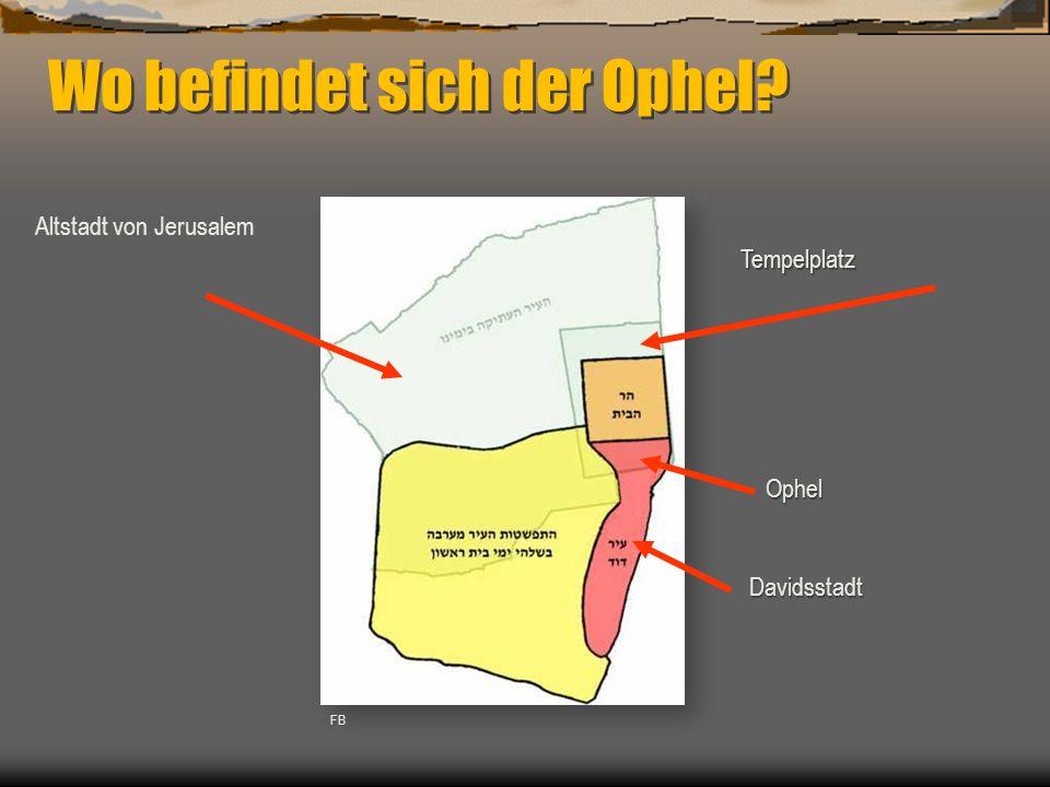 Wo befindet sich der Ophel? Davidsstadt Altstadt von Jerusalem Tempelplatz FB Ophel