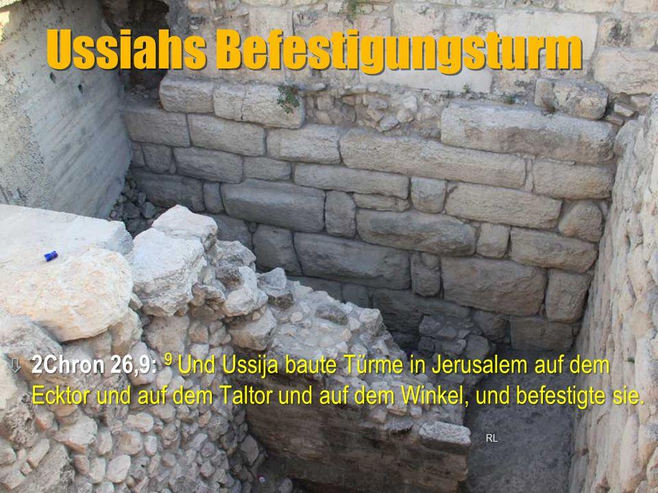 Ussiahs Befestigungsturm ò 2Chron 26,9: 9 Und Ussija baute Türme in Jerusalem auf dem Ecktor und auf dem Taltor und auf dem Winkel, und befestigte sie