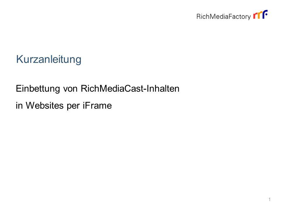 About Kurzanleitung Einbettung von RichMediaCast-Inhalten in Websites per iFrame 1