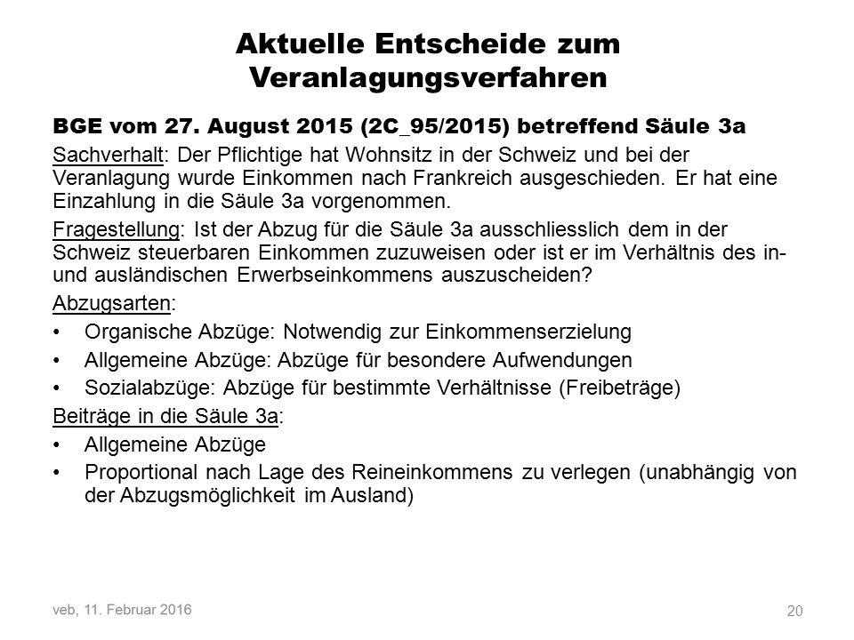 Aktuelle Entscheide zum Veranlagungsverfahren BGE vom 27.