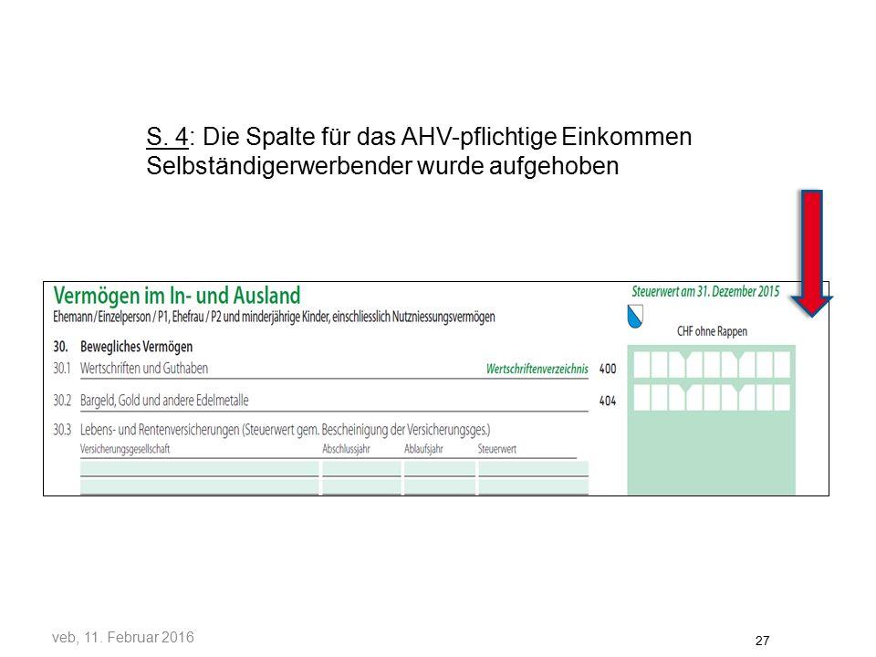 S.4: Die Spalte für das AHV-pflichtige Einkommen Selbständigerwerbender wurde aufgehoben veb, 11.