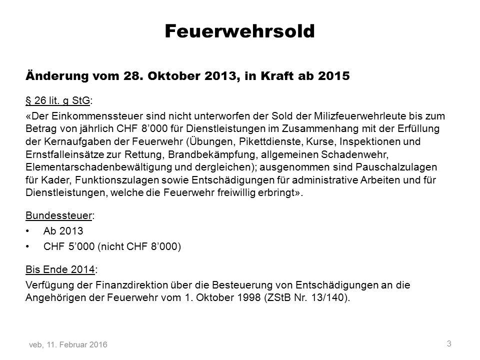 Feuerwehrsold Änderung vom 28.Oktober 2013, in Kraft ab 2015 § 26 lit.