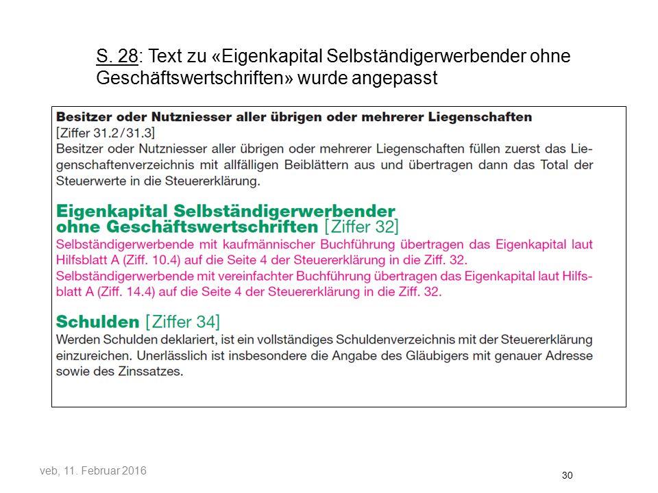 S. 28: Text zu «Eigenkapital Selbständigerwerbender ohne Geschäftswertschriften» wurde angepasst veb, 11. Februar 2016 30