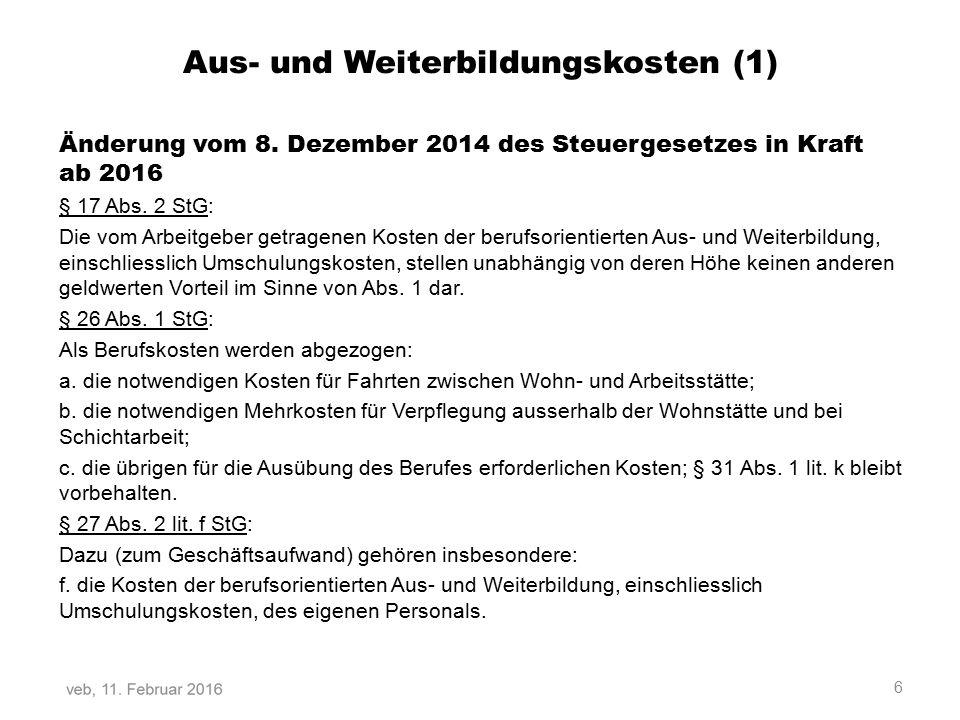 Aus- und Weiterbildung (2) § 31 Abs.1 lit. k StG: Von den Einkünften werden abgezogen: k.