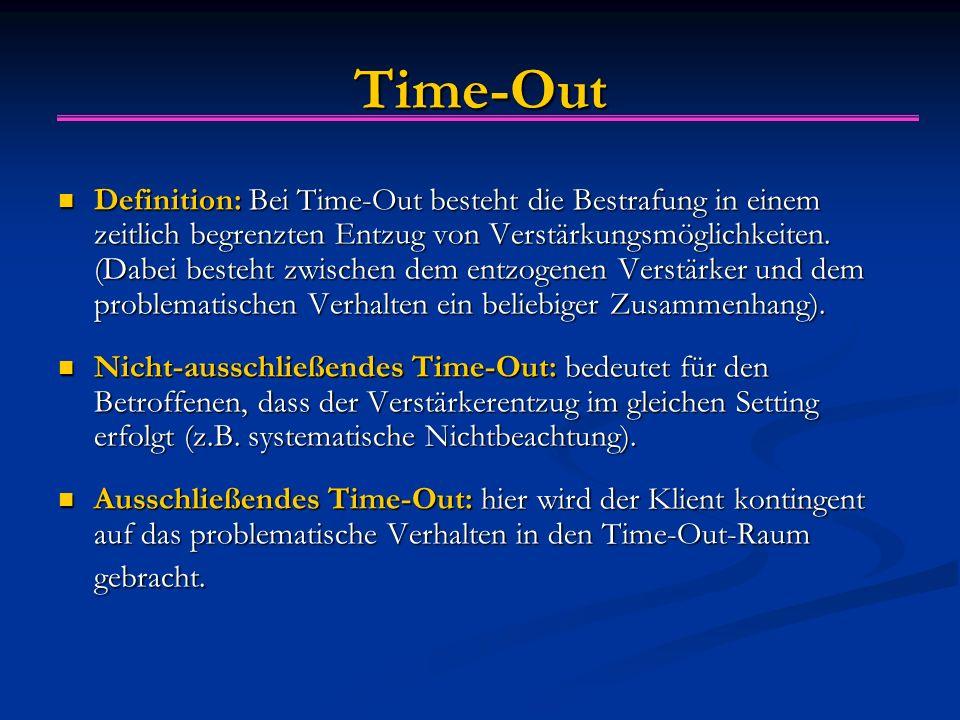Time-Out Definition: Bei Time-Out besteht die Bestrafung in einem zeitlich begrenzten Entzug von Verstärkungsmöglichkeiten. (Dabei besteht zwischen de