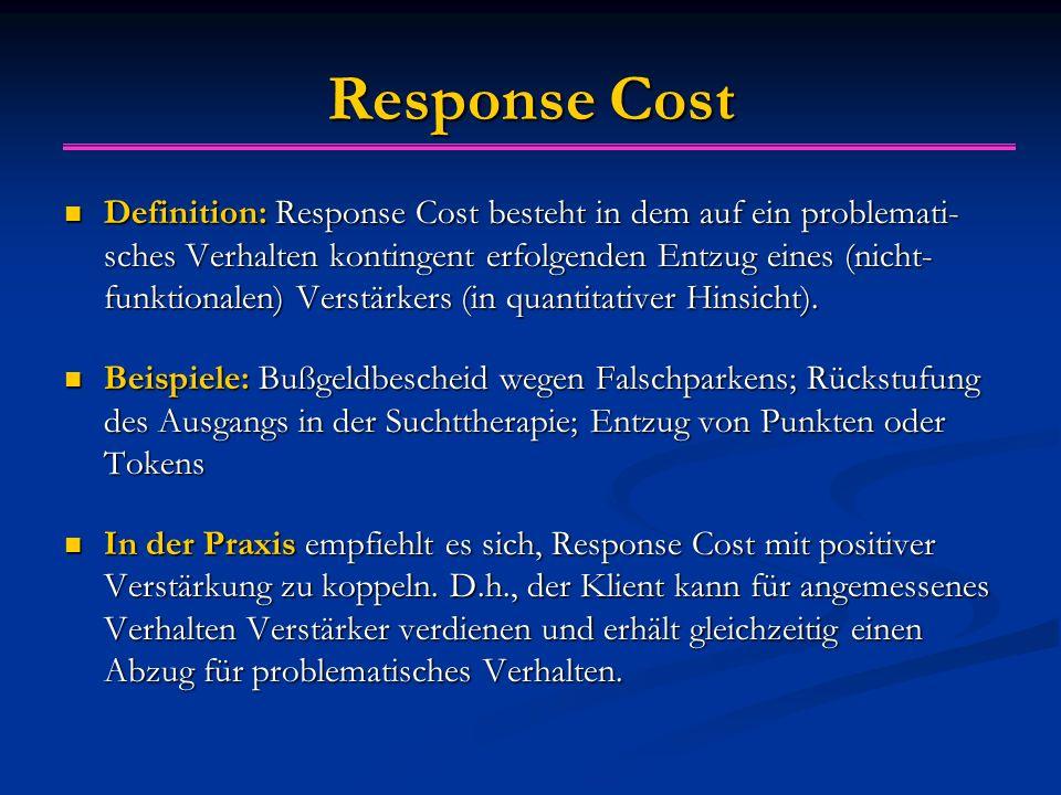 Response Cost Definition: Response Cost besteht in dem auf ein problemati- sches Verhalten kontingent erfolgenden Entzug eines (nicht- funktionalen) V