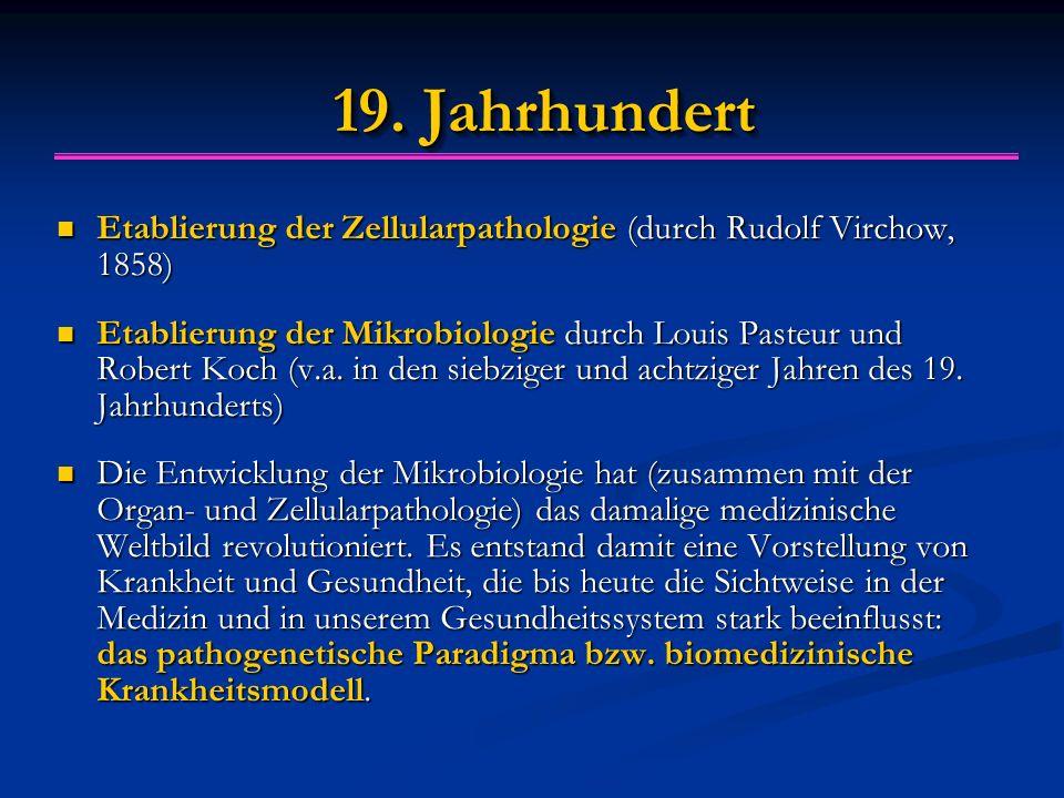 19. Jahrhundert Etablierung der Zellularpathologie (durch Rudolf Virchow, 1858) Etablierung der Zellularpathologie (durch Rudolf Virchow, 1858) Etabli