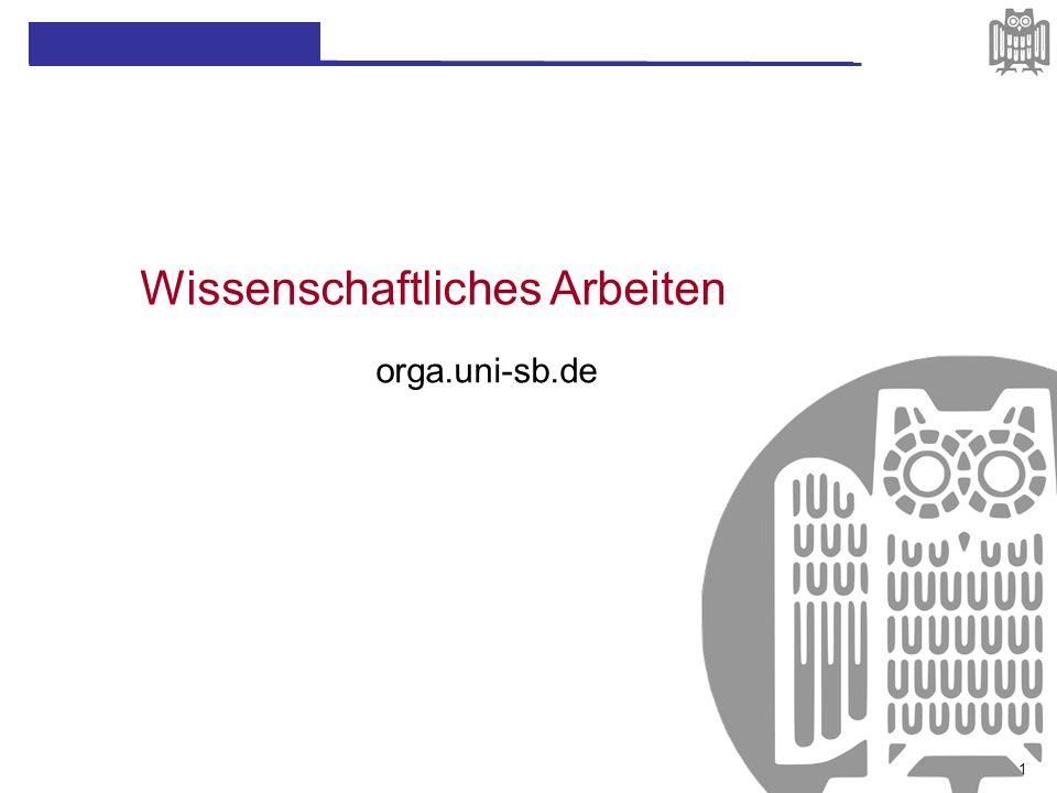 orga.uni-sb.de Wissenschaftliches Arbeiten 1
