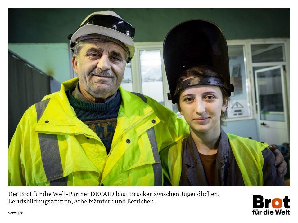 Seite 4/8 Der Brot für die Welt-Partner DEVAID baut Brücken zwischen Jugendlichen, Berufsbildungszentren, Arbeitsämtern und Betrieben.