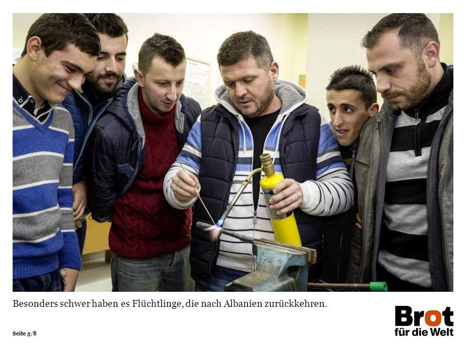 Seite 5/8 Besonders schwer haben es Flüchtlinge, die nach Albanien zurückkehren.
