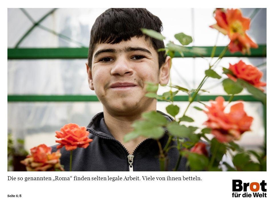 """Seite 6/8 Die so genannten """"Roma finden selten legale Arbeit. Viele von ihnen betteln."""
