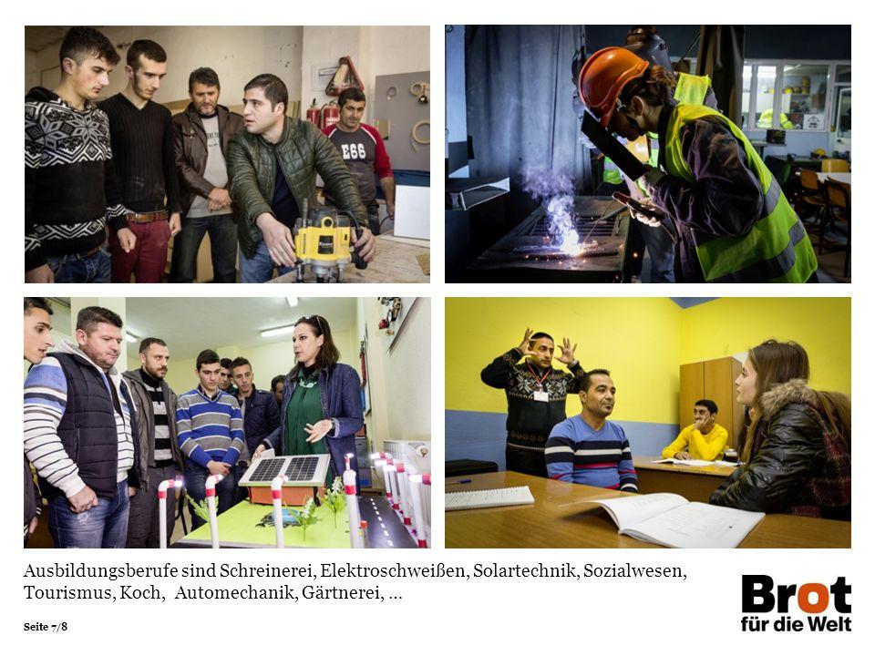 Seite 7/8 Ausbildungsberufe sind Schreinerei, Elektroschweißen, Solartechnik, Sozialwesen, Tourismus, Koch, Automechanik, Gärtnerei, …