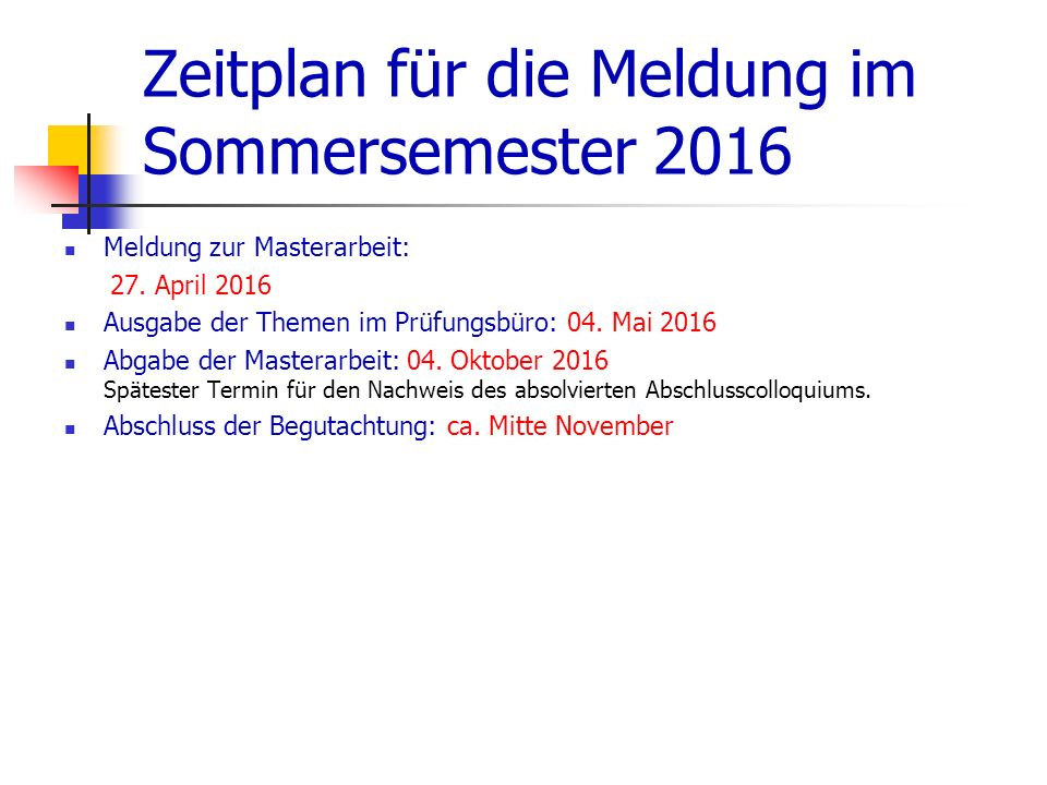 Zeitplan für die Meldung im Sommersemester 2016 Meldung zur Masterarbeit: 27.