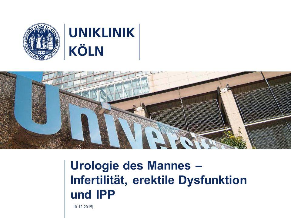 10.12.2015| Urologie des Mannes – Infertilität, erektile Dysfunktion und IPP
