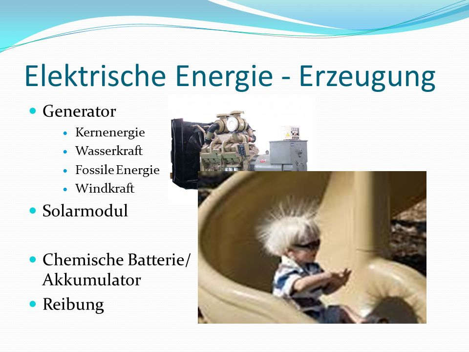 Elektrische Energie - Entstehung Voraussetzung: Ladungstrennung Für die Ladungstrennung muss Arbeit aufgewendet werden neutraler Zustand: Zahl der Elektronen in der Hülle = Zahl der Protonen im Kern geladener Zustand (Ion): Elektronenmangel (positiv geladen) oder Elektronenüberschuss (negativ geladen) in der Hülle