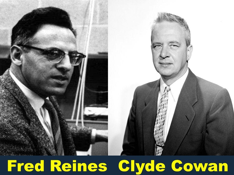 Fred Reines Clyde Cowan