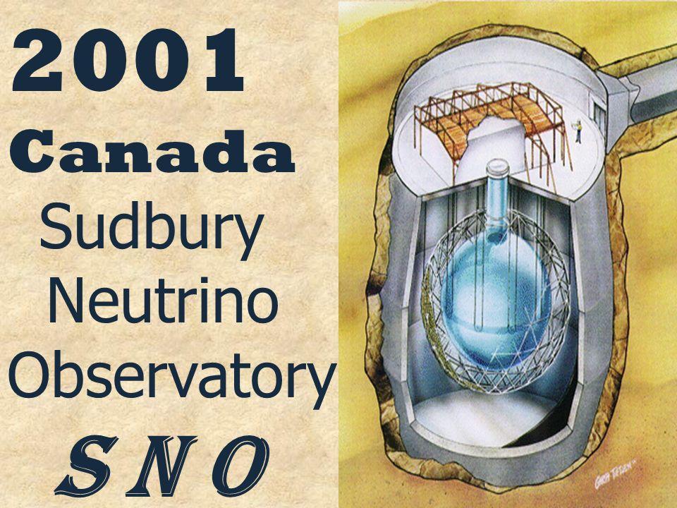 2001 Canada Sudbury Neutrino Observatory S N O