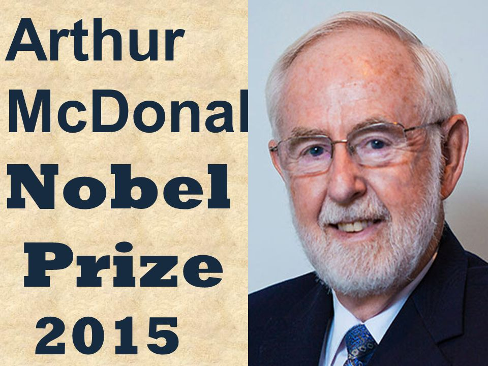 Arthur McDonald Nobel Prize 2015