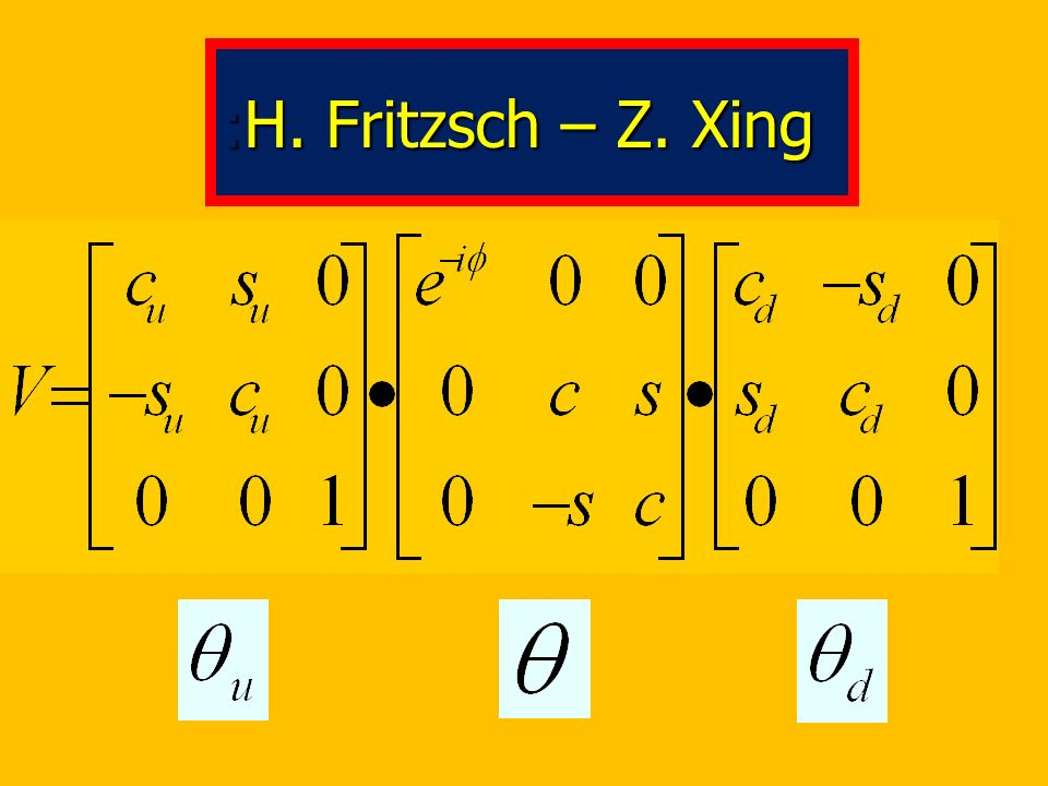 :H. Fritzsch – Z. Xing