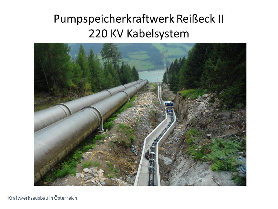 Pumpspeicherkraftwerk Reißeck II 220 KV Kabelsystem Kraftwerksausbau in Österreich