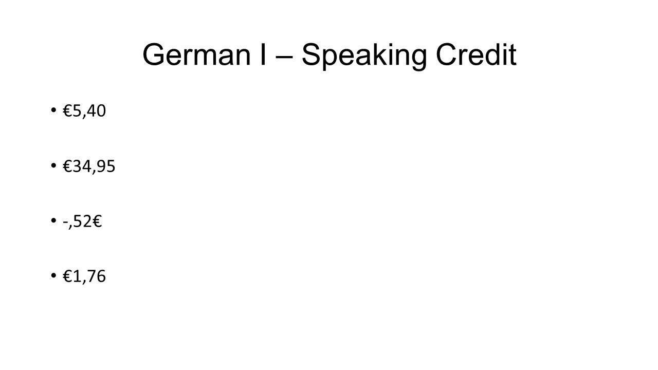 German I – Speaking Credit €5,40 €34,95 -,52€ €1,76