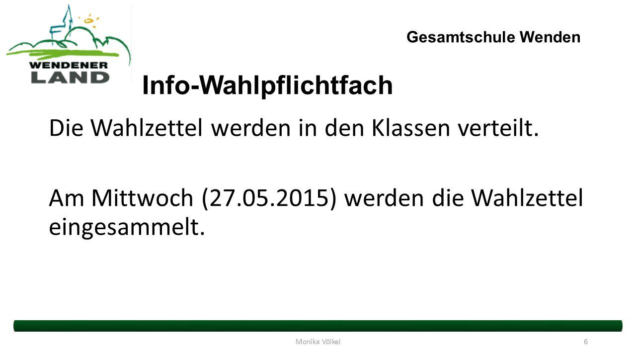 Gesamtschule Wenden Info-Wahlpflichtfach Die Wahlzettel werden in den Klassen verteilt.