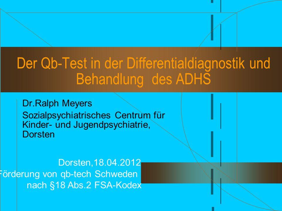 Dorsten,18.04.2012 Mit freundlicher Förderung von qb-tech Schweden nach §18 Abs.2 FSA-Kodex Der Qb-Test in der Differentialdiagnostik und Behandlung d