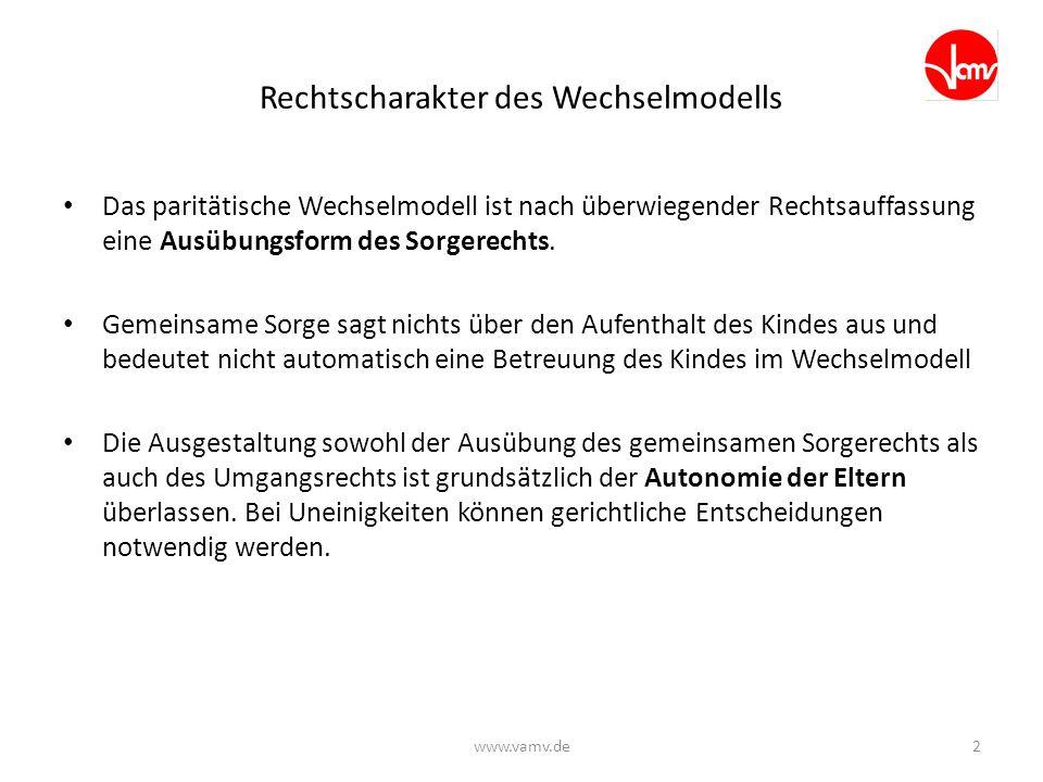 Gesetzliche Regelungen Keine speziellen Regelungen zum Wechselmodell im deutschen Recht Trotzdem ist das Wechselmodell auch im Rahmen der bestehenden rechtlichen Regelungen durchführbar Über bestimmte Fragen müssen sich die Eltern einvernehmlich einigen, weil man beispielsweise keine zwei Hauptwohnsitze für das Kind anmelden kann www.vamv.de3