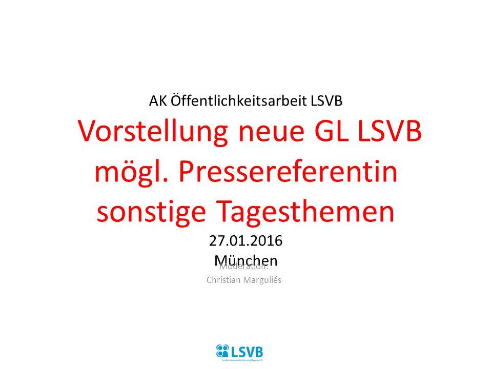 AK Öffentlichkeitsarbeit LSVB Vorstellung neue GL LSVB mögl.