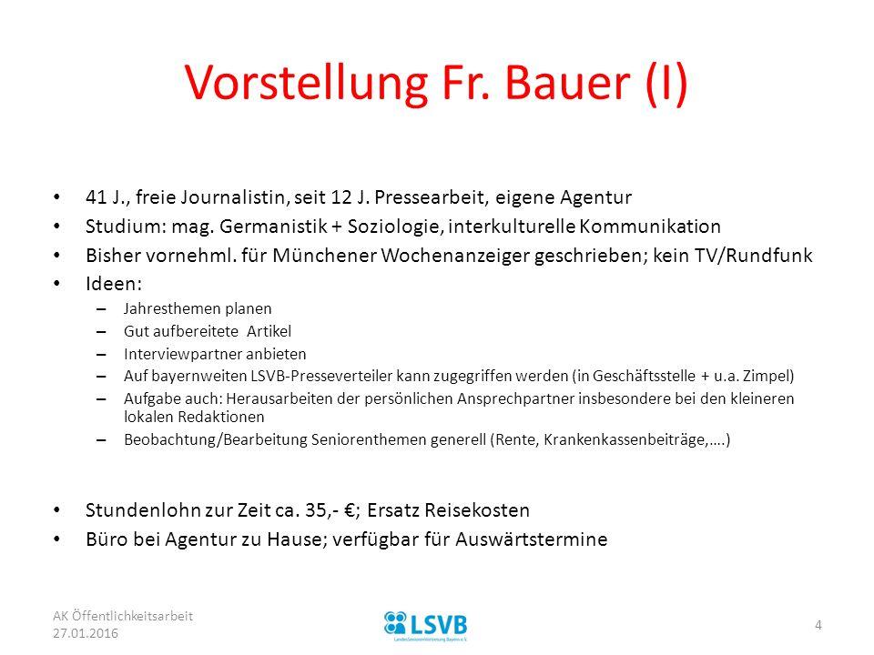 Vorstellung Fr.Bauer (I) 41 J., freie Journalistin, seit 12 J.