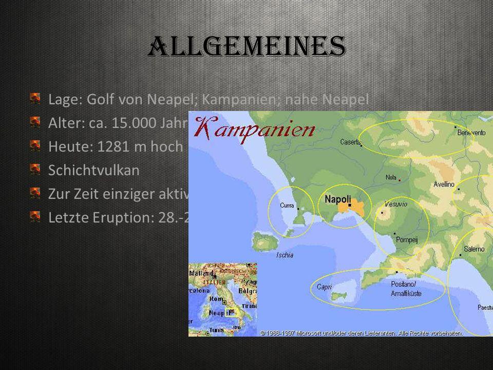 Allgemeines Lage: Golf von Neapel; Kampanien; nahe Neapel Alter: ca.