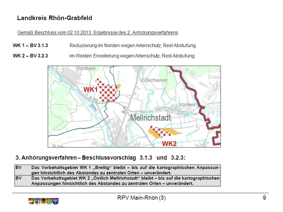 RPV Main-Rhön (3)9 WK 1 – BV 3.1.3Reduzierung im Norden wegen Artenschutz; Rest Abstufung WK 2 – BV 3.2.3 im Westen Erweiterung wegen Artenschutz; Rest Abstufung Landkreis Rhön-Grabfeld 3.