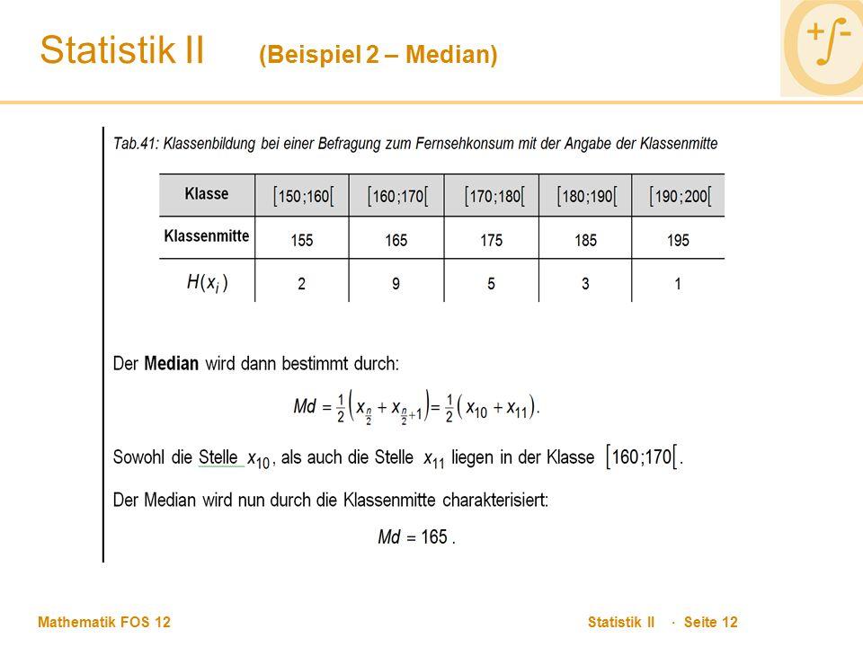Mathematik FOS 12 Statistik II · Seite 12 Statistik II (Beispiel 2 – Median)