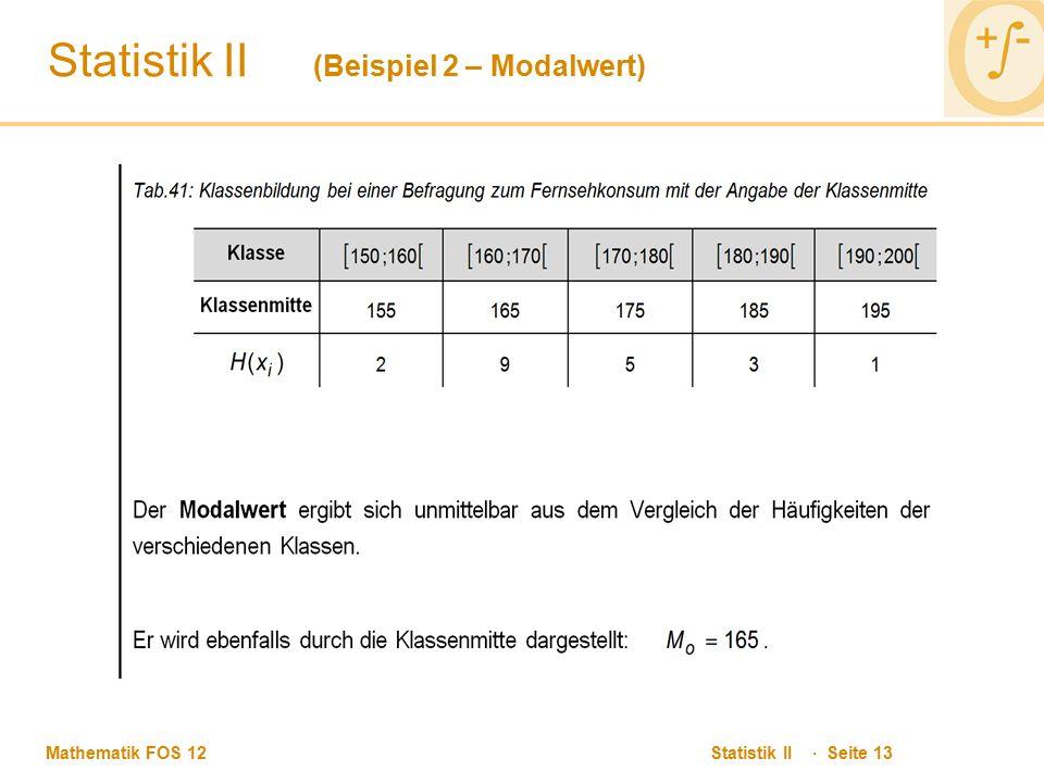 Mathematik FOS 12 Statistik II · Seite 13 Statistik II (Beispiel 2 – Modalwert)