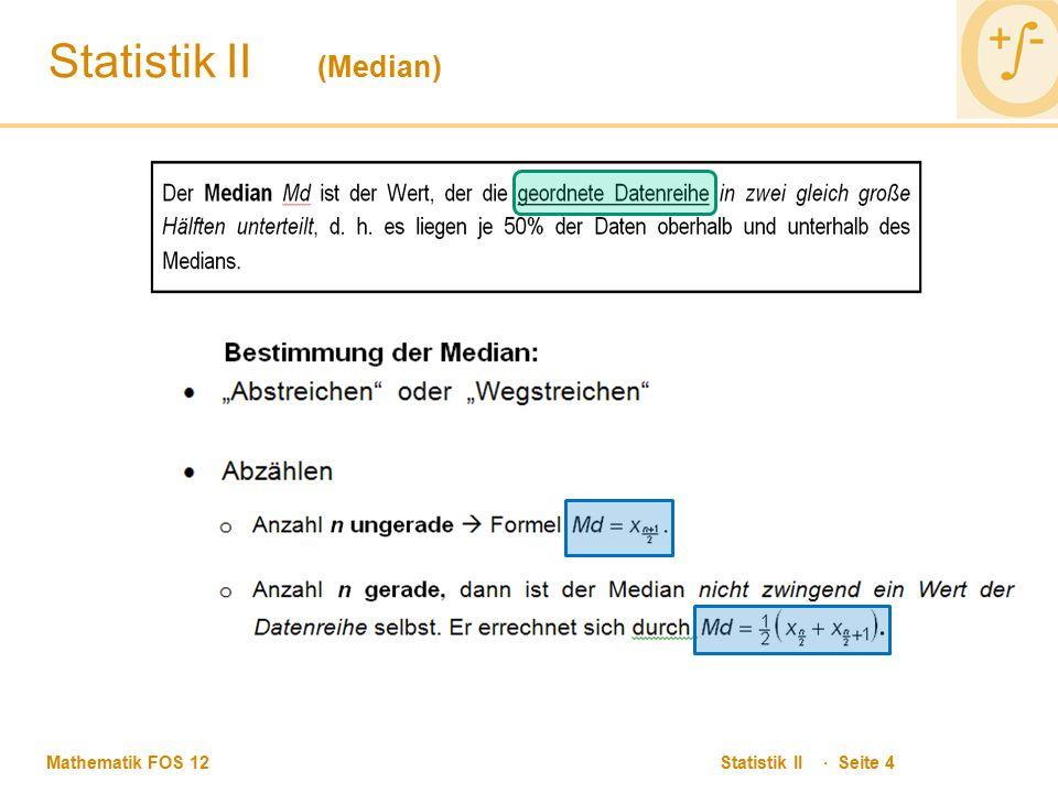 Mathematik FOS 12 Statistik II · Seite 4 Statistik II (Median)
