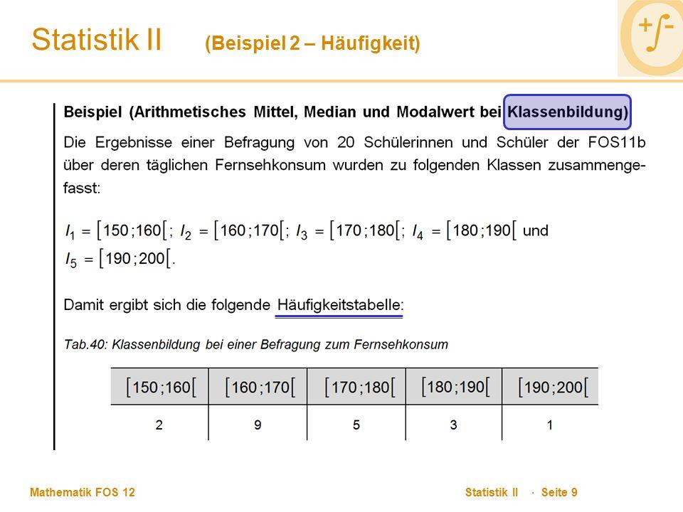 Mathematik FOS 12 Statistik II · Seite 9 Statistik II (Beispiel 2 – Häufigkeit)