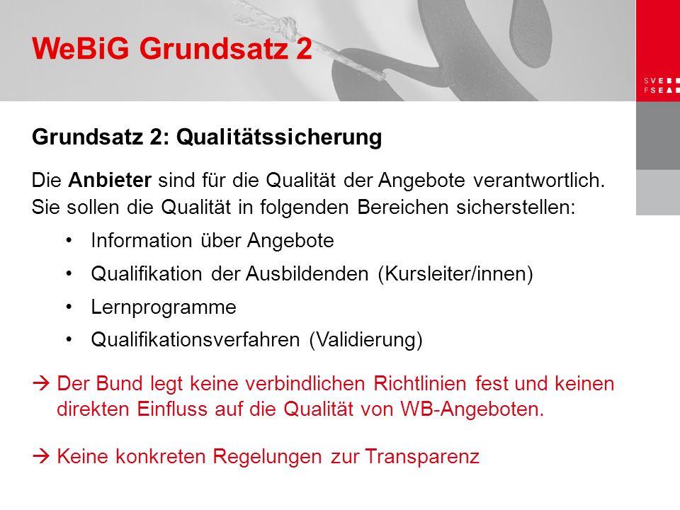 Grundsatz 2: Qualitätssicherung Die Anbieter sind für die Qualität der Angebote verantwortlich. Sie sollen die Qualität in folgenden Bereichen sichers