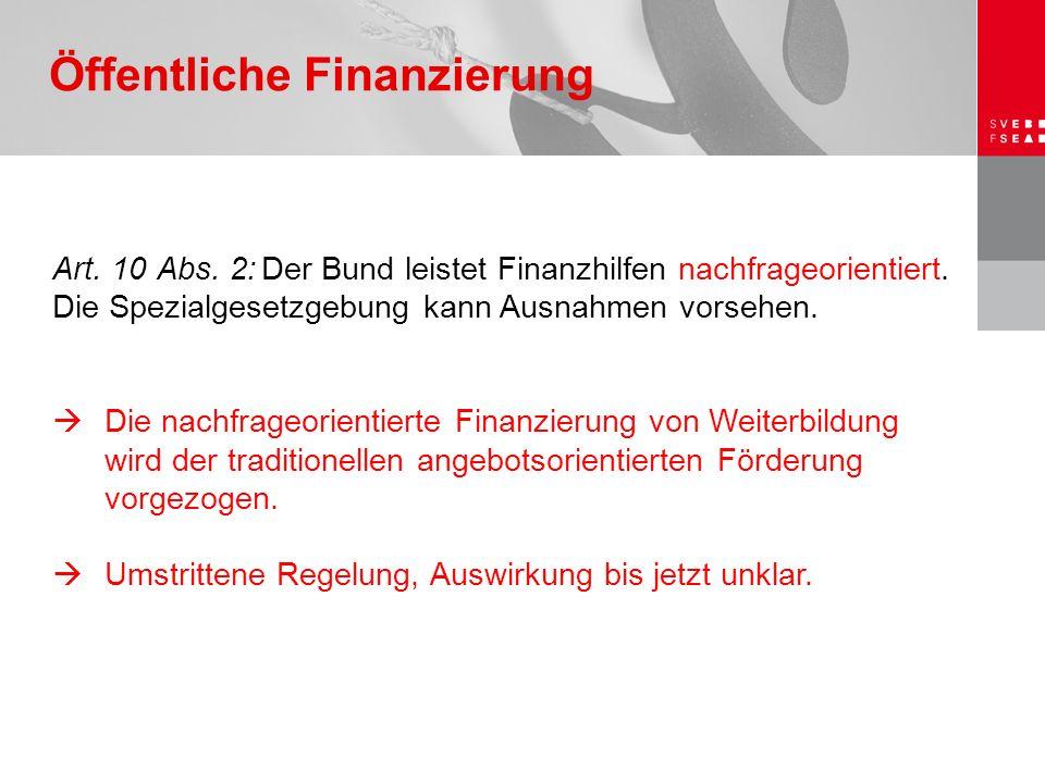 Art. 10 Abs. 2:Der Bund leistet Finanzhilfen nachfrageorientiert. Die Spezialgesetzgebung kann Ausnahmen vorsehen.  Die nachfrageorientierte Finanzie