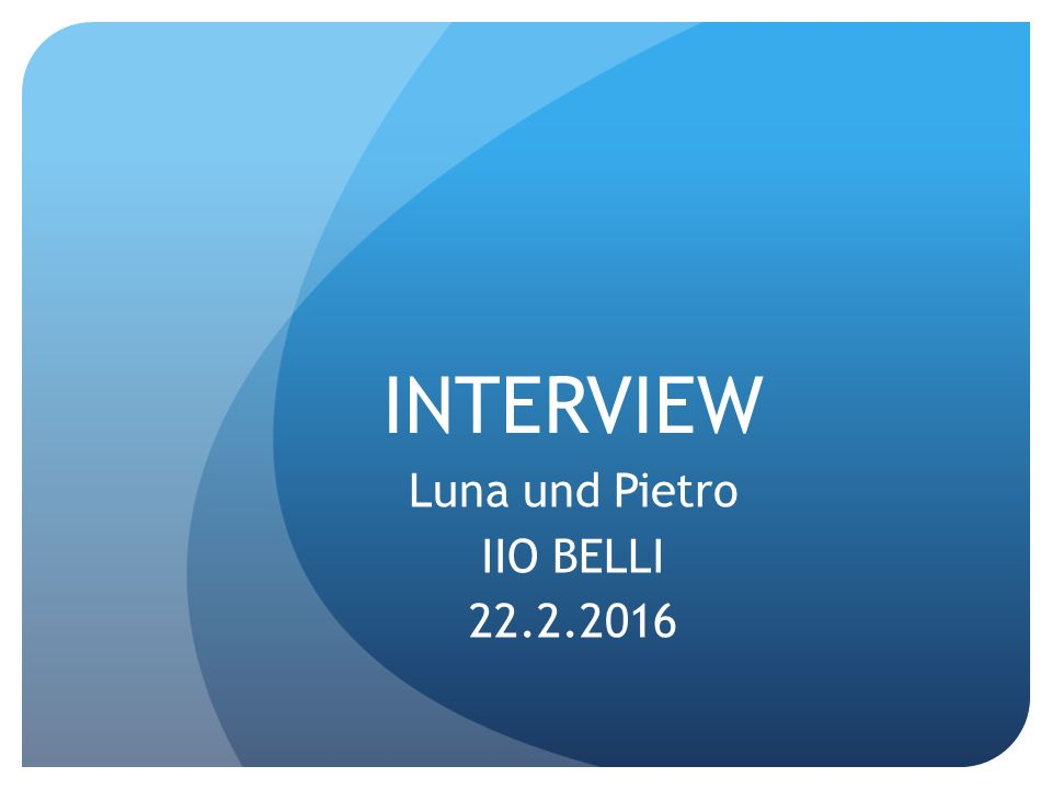 INTERVIEW Luna und Pietro IIO BELLI 22.2.2016