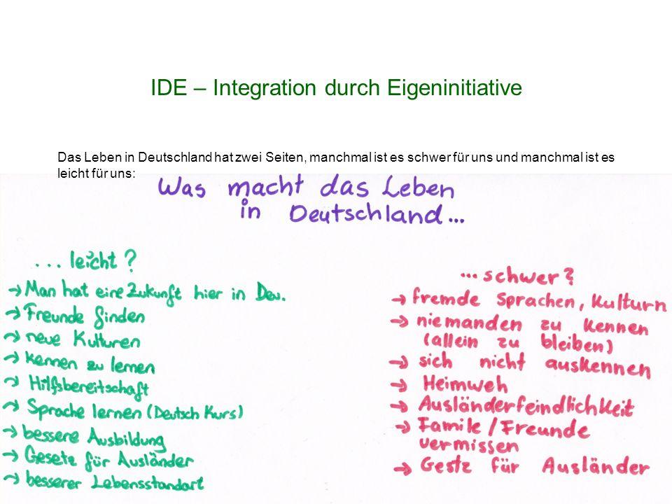 Das Leben in Deutschland hat zwei Seiten, manchmal ist es schwer für uns und manchmal ist es leicht für uns: