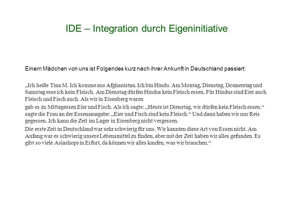 """IDE – Integration durch Eigeninitiative Einem Mädchen von uns ist Folgendes kurz nach ihrer Ankunft in Deutschland passiert: """"Ich heiße Tina M."""