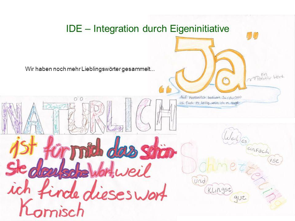 IDE – Integration durch Eigeninitiative Wir haben noch mehr Lieblingswörter gesammelt...