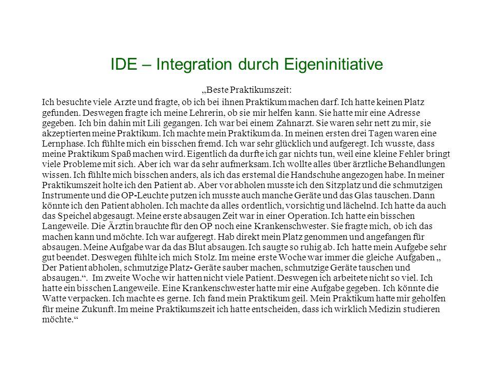 """IDE – Integration durch Eigeninitiative """"Beste Praktikumszeit: Ich besuchte viele Arzte und fragte, ob ich bei ihnen Praktikum machen darf."""