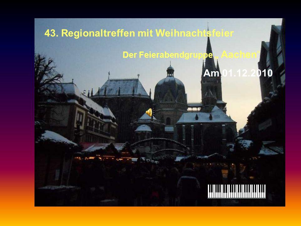 """43. Regionaltreffen mit Weihnachtsfeier Der Feierabendgruppe """" Aachen Am 01.12.2010"""