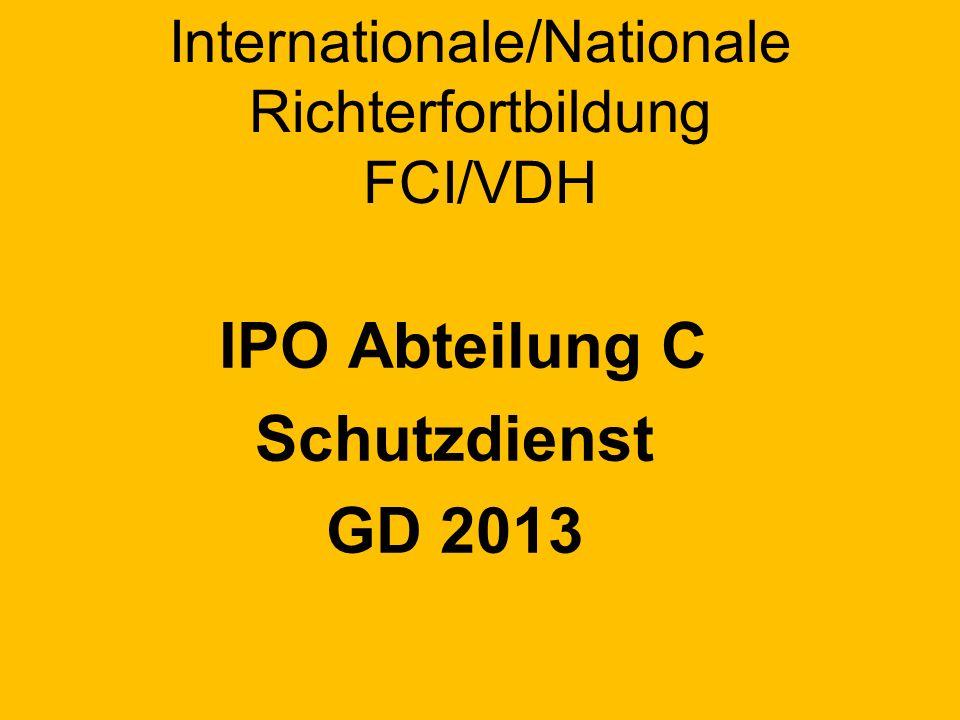 Internationale/Nationale Richterfortbildung FCI/VDH IPO Abteilung C Schutzdienst GD 2013