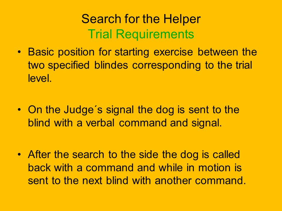 Search for the Helper Trial Requirements Basic position for starting exercise between the two specified blindes corresponding to the trial level. On t