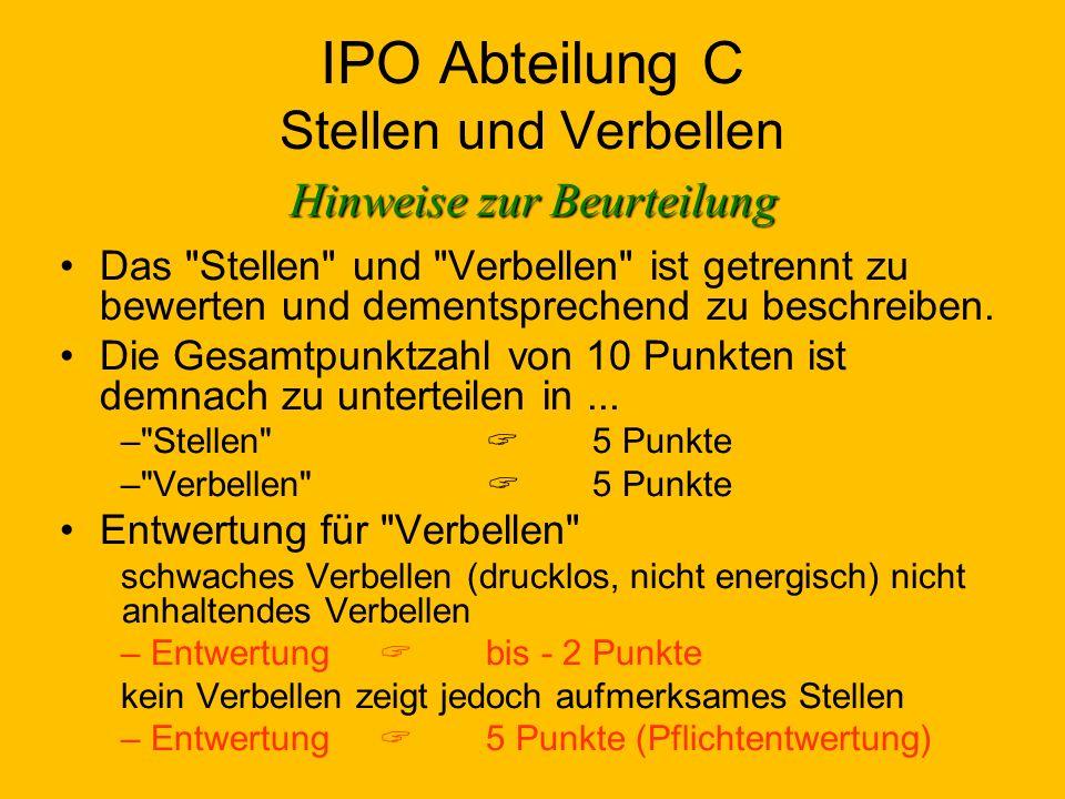 IPO Abteilung C Stellen und Verbellen Das Stellen und Verbellen ist getrennt zu bewerten und dementsprechend zu beschreiben.
